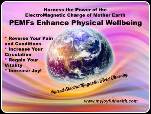 PEMF Pulsed Electromagnetic Field Therapy MyJoyfulHealth