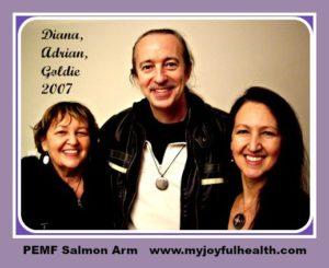 PEMF Salmon Arm BC Canada Diana Adrian Goldie 2007