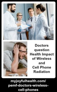 PEMF Doctors Wireless Cell Phones Health Dangers